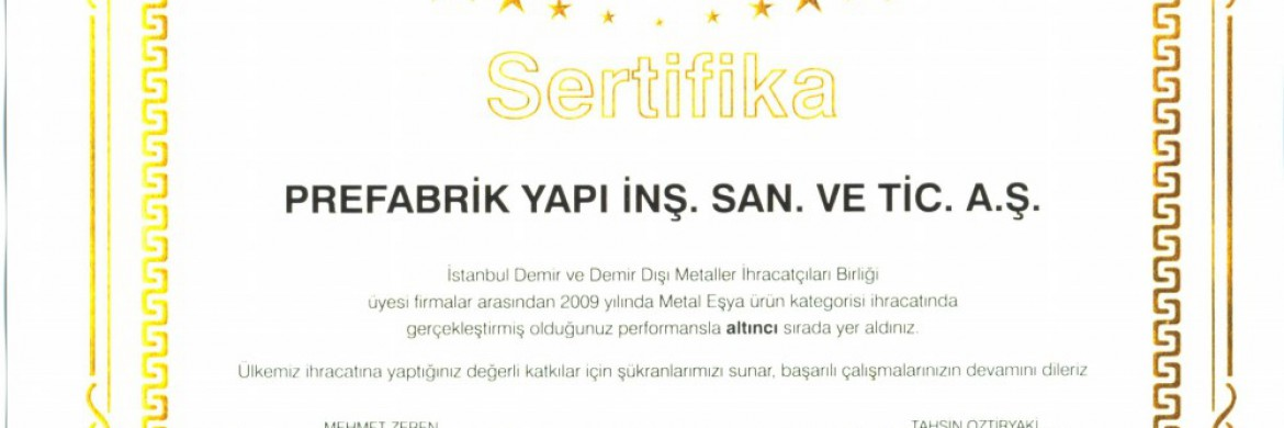 Export Success in the year 2009, of Prefabrik Yapı A.Ş. was registered